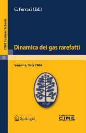 Dinamica dei gas rarefatti: Lectures given at a Summer School of the Centro Internazionale Matematico Estivo (C.I.M.E.) held in Varenna (Como), Italy, August 21-29, 1964