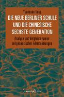 Die Neue Berliner Schule und die chinesische Sechste Generation PDF