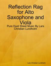 Reflection Rag for Alto Saxophone and Viola - Pure Duet Sheet Music By Lars Christian Lundholm