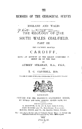 The Geology of the South Wales Coal-field ...: The country around Cardiff (Sheet 263 of the map), by Aubrey Strahan and T. C. Cantrill. 1902. 2d ed. 1912