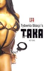 LFF Tyberia Blaqk's Taka Act One