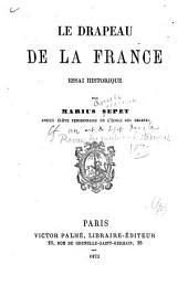Le drapeau de la France: essai historique