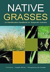 Native Grasses: Identification Handbook for Temperate Australia, Edition 3