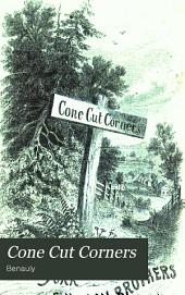 Cone Cut Corners: The Experiences of a Conservative Family in Fanatical Times; Involving Some Account of a Connecticut Village, the People who Live in It, and Those who Come There from the City