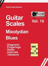 Guitar Scales Mixolydian Blues: Vol. 15