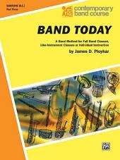 Band Today, Part 3: A Band Method for Full Band Classes, Like-Instrument Classes or Individual Instruction