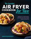 The Essential Air Fryer Cookbook for Two