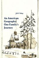 An American Geography  One Family s Journey PDF