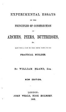 Experimental Essays on the Principles of Construction in Arches  Piers  Buttresses   c PDF