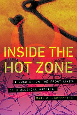 Inside the Hot Zone