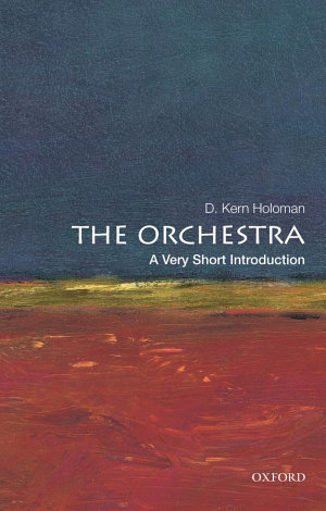 The Orchestra  A Very Short Introduction