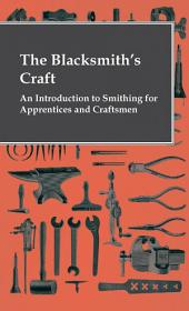Blacksmith's Craft - An Introduction To Smithing For Apprentices And Craftsmen