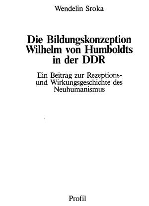 Die Bildungskonzeption Wilhelm von Humboldts in der DDR PDF