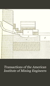 Transactions of the American Institute of Mining Engineers: Volume 13