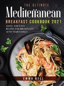 THE Ultimate MEDITERRANEAN BREAKFAST Cookbook 2021