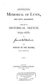 Centennial Memorial of Lynn, Essex County, Massachusetts: Embracing an Historical Sketch, 1629-1876