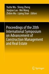 Proceedings of the 20th International Symposium on Advancement of Construction Management and Real Estate