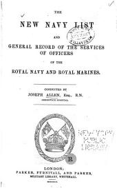 The New Navy List...: Containing the Names of All the Commissioned Officers in Her Majesty's Fleet; Also the Masters, Medical Officers, Pursers, Chaplains, Schoolmasters, and the Officers on Full Pay of the Royal Marines...