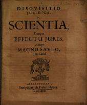 Disquisitio Iuridica De Scientia, Eiusque Effectu Iuris