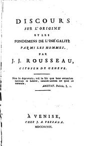 Discours sur l'origine et les fondemens de l'inegalite parmi les homnes. Par J. J. Rousseau, citoyen de Geneve