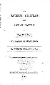 The Satires, Epistles, and Art of Poetry of Horace: Translated Into English Verse