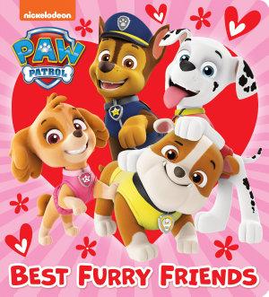 Best Furry Friends  Paw Patrol