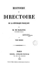 Histoire du directoire de la République Française: Tome premier