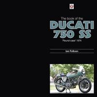 The Book of the Ducati 750 SS    round case    1974 PDF