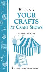 Selling Your Crafts At Craft Shows Book PDF