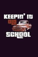 Keepin It Old School