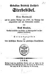 Sebastian Friedrich Trescho's Sterbebibel: eine Auswahl aus der zweiten Auflage von 1767, im Auszuge