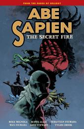 Abe Sapien Volume 7: The Secret Fire: Volume 7
