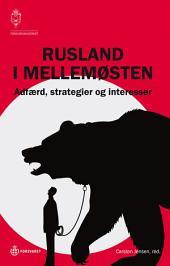 Rusland i Mellemøsten: Adfærd, strategier og interesser