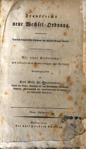 Frankreichs neue Wechselordnung: nach dem beigedruckten Gesetztexte der officiellen Ausg. übers. ; mit einer Einl., mit erl. Anm. und Beil