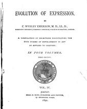 Evolution of Expression: A Compilation of Selections Illustrating the Four Stages of Development in Art as Applied to Oratory, Volume 4