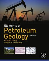 Elements of Petroleum Geology: Edition 3