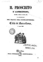 Il Proscrito d'Altemburgo: dramma lirico in tre atti da rappresentarsi nel teatro dell'eccellentissima città di Barcellona, l'anno 1843
