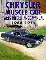 Chrysler Muscle Parts Interchange Manual, 1968-1974