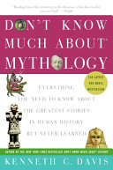 Don t Know Much About Mythology Book