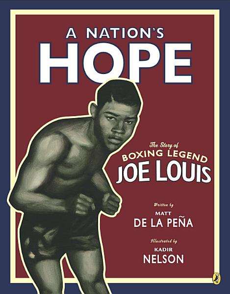 A Nation s Hope  The Story of Boxing Legend Joe Louis
