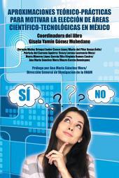 Aproximaciones Teórico-Prácticas Para Motivar La Elección De Áreas Científico-Tecnológicas En México