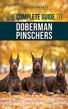 The Complete Guide to Doberman Pinschers PDF