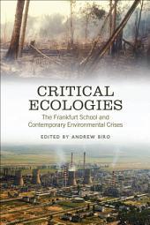 Critical Ecologies: The Frankfurt School and Contemporary Environmental Crises