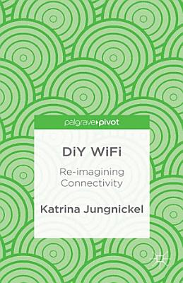 DiY WiFi  Re imagining Connectivity PDF