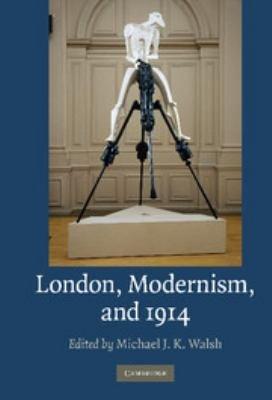 London  Modernism  and 1914 PDF