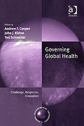 Governing Global Health: Challenge, Response, Innovation