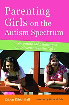 Parenting Girls on the Autism Spectrum PDF