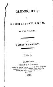 Glenochel: A Descriptive Poem in Two Volumes, Volume 2