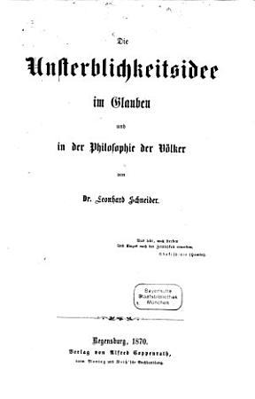 Die Unsterblichkeitsidee im Glauben und in der Philosophie der V  lker PDF