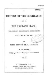 A history of the Highlands and of the Highland Clans...
